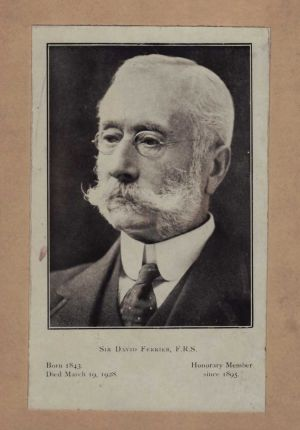 Sir David Ferrier, F.R.S. Born 1843, Died March 19 1928.