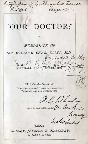 Our Doctor - Memorials Of Sir William Charles Ellis